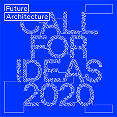 Future Architecture 2020 Call for Ideas